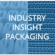 Industry Insight Packaging